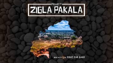 Rave For Good: Project: Zigla Pakala #003