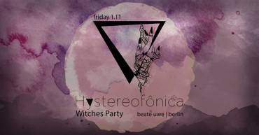 Hystereofônica // Witches Party